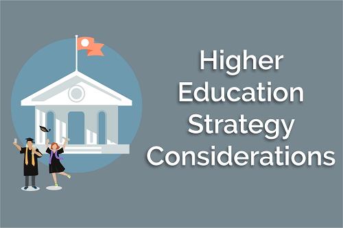 Higher Education Strategy Considerations